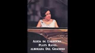 Alicia de Larrocha plays Ravel - Alborada del Gracioso