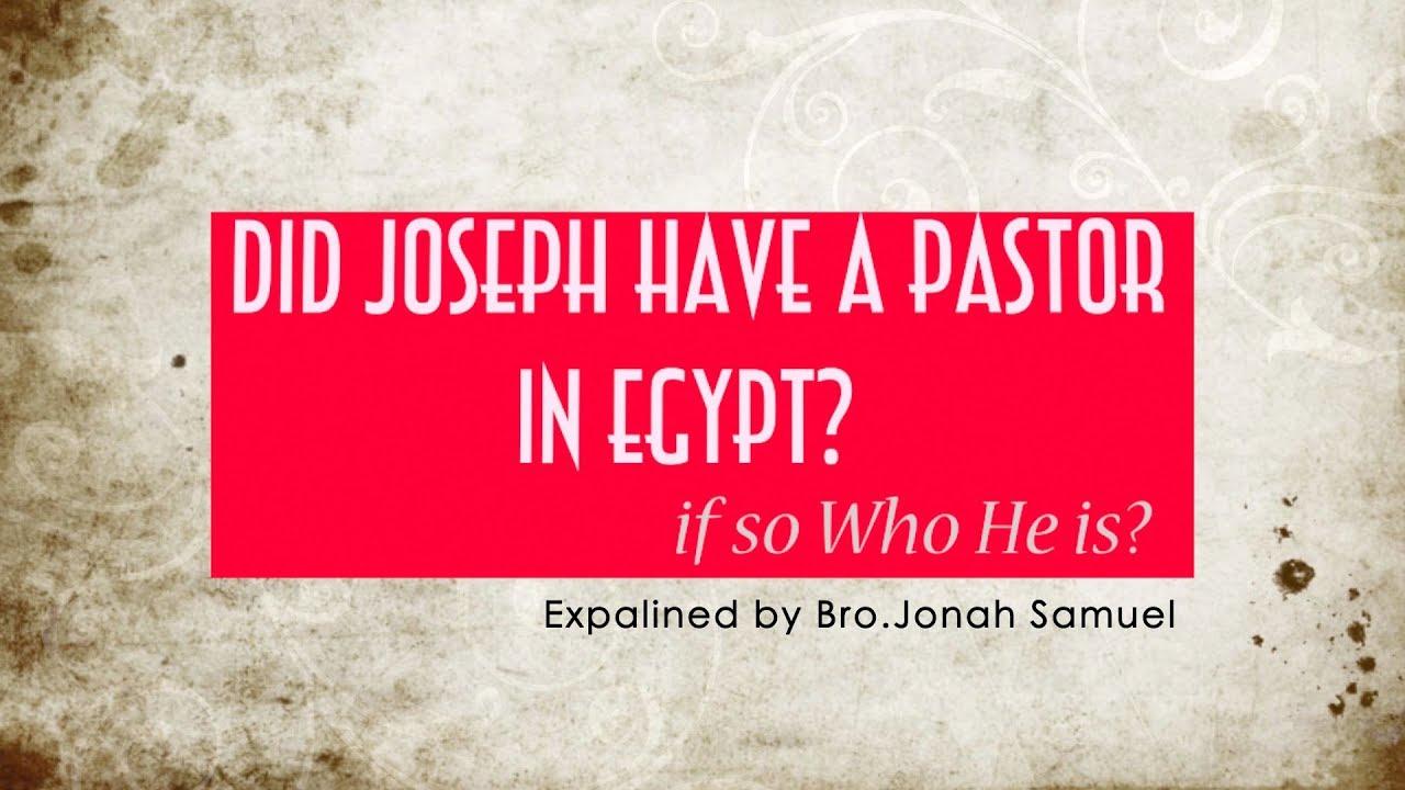 Did Joseph have pastor in Egypt? | Explained by Bro.Jonah Samuel