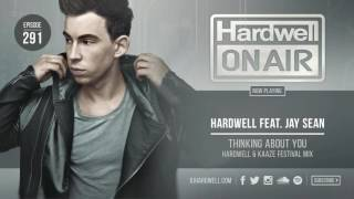 Hardwell feat. Jay Sean - Thinking About You(Hardwell & Kaaze Festival Mix)