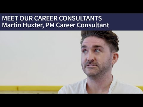 MEET OUR CAREER CONSULTANTS | Martin Huxter, PM Career Consultant