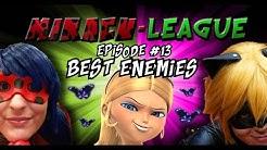 Miracu-League: Miraculous Ladybug and Cat Noir - Episode 13: Best Enemies