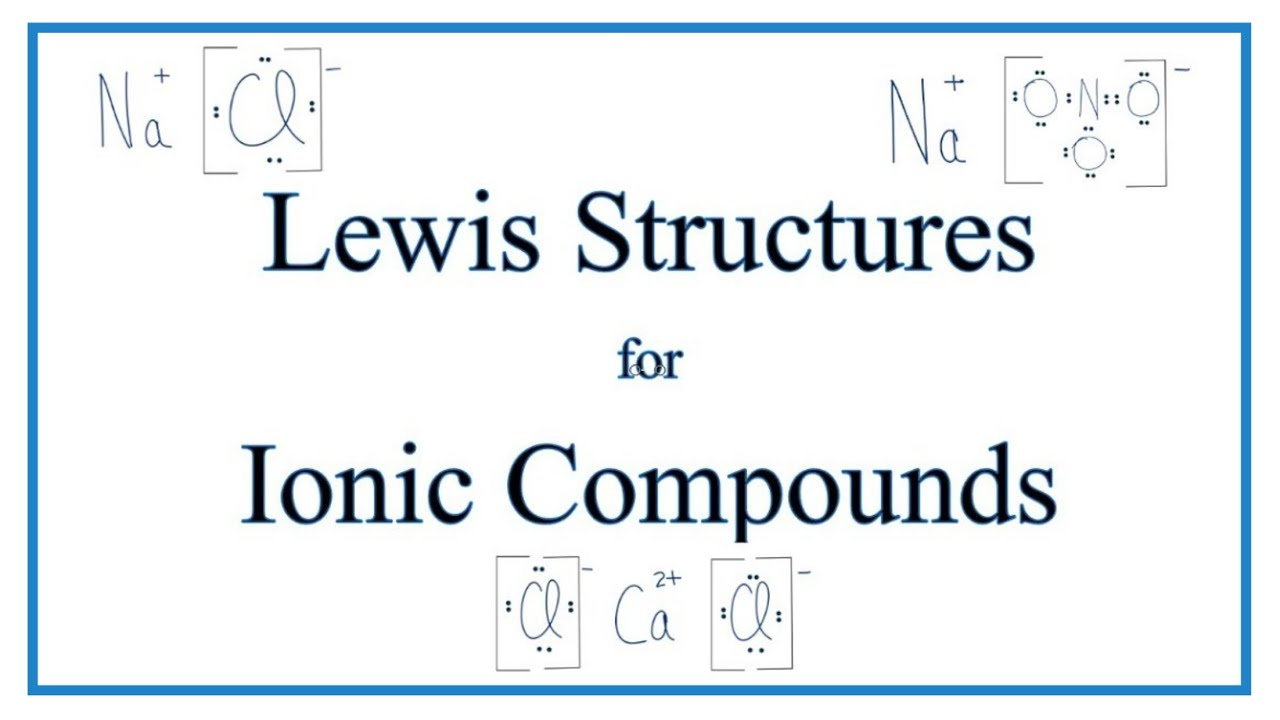 How To Draw Lewis Dot Structures For Ionic Compounds  Bonds