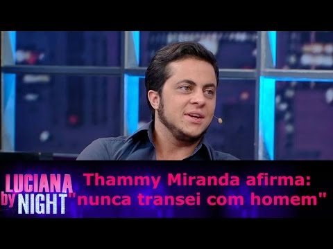 Thammy Miranda Afirma: !!nunca Transei Com Homem