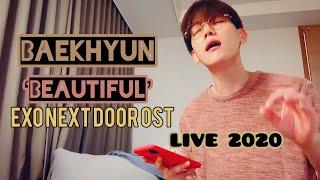 •LIVE 2020• BAEKHYUN - Beautiful (두근거려) 'EXO NEXT DOOR Ost'