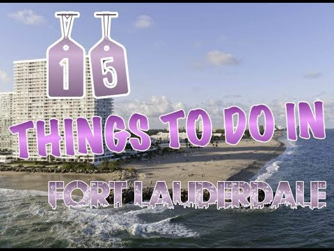 Top 15 Things To Do In Fort Lauderdale, Florida
