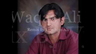 Jab Teri Dhun Main Jiya Karte The Vj Waqas Ali Remix