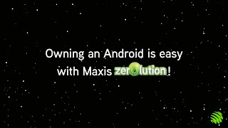 Maxis Zerolution: The easiest way to own an Android