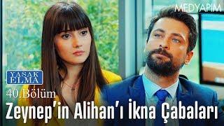 Zeynep'in Alihan'ı ikna çabaları - Yasak Elma 40. Bölüm