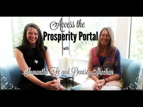 """""""How to"""" Access the Prosperity Portal with (Samantha Fe) and Reiki Master *Denise Sheehan*"""