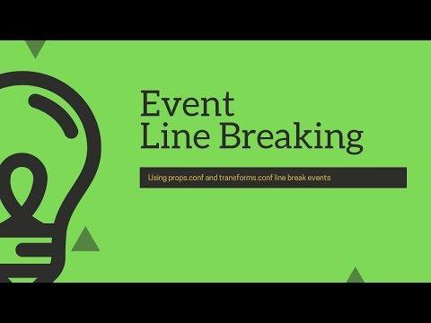 Splunk Configuration Files : Event Line Breaking Using Props.conf