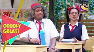 Dr. Gulati Becomes A School Student | Googly Gulati | The Kapil Sharma Show