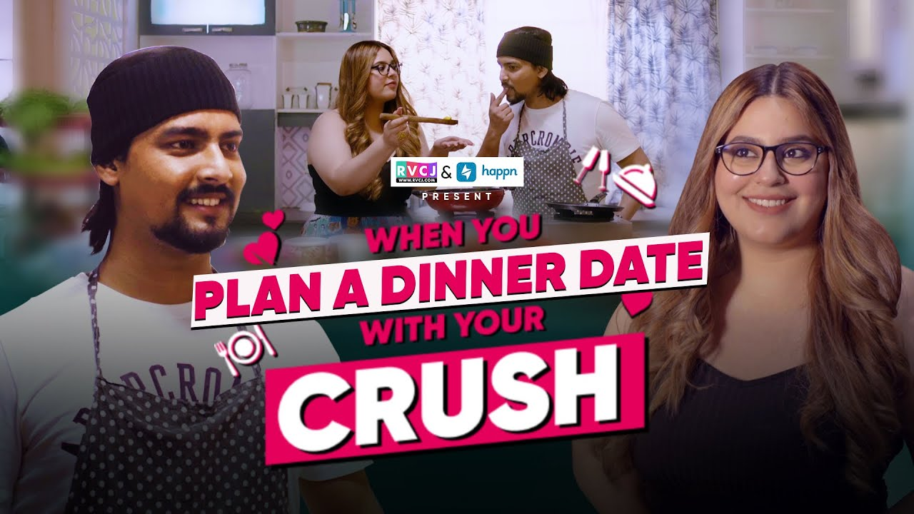 When You Plan A Dinner Date With Your Crush | Ft. Aashqeen & Anusha Mishra | RVCJ