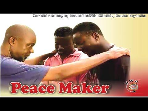 Peace Maker -Nigerian Nollywood Movie