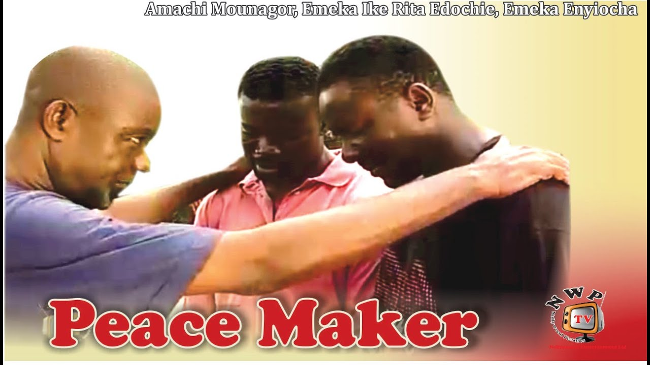 Download Peace Maker -Nigerian Nollywood Movie
