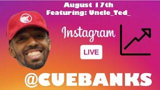 CUEBANKS INSTAGRAM LIVE AUG 17TH