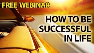 How to become successful in life. How to achieve success in life. How to get success in life.
