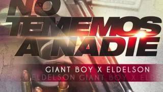 Giant Boy Ft Eldelson - No Tememos A Nadie