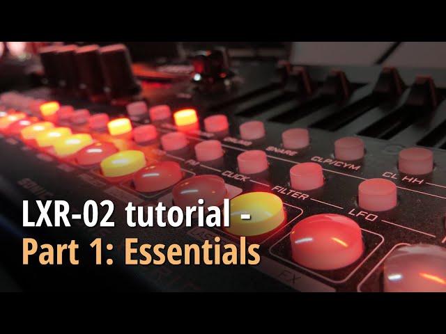 LXR-02 tutorial - Part 1: Essentials