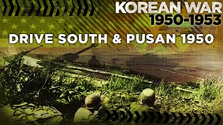 Korean War 1950-1953 - Drive South and Battle of Pusan - COLD WAR DOCUMENTARY