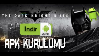 Batman The Dark Knight Rises Apk Kurulumu