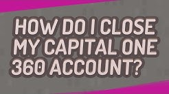 How do I close my Capital One 360 account?