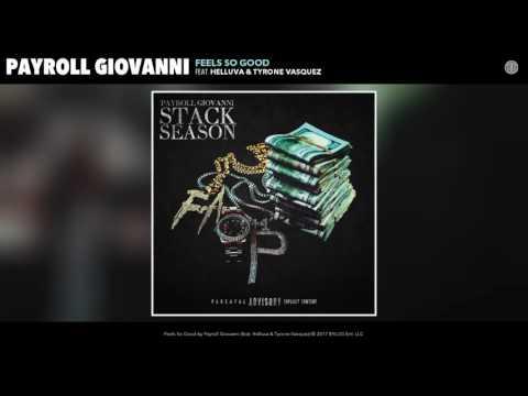 Payroll Giovanni - Feels So Good (feat. Helluva & Tyrone Vasquez)