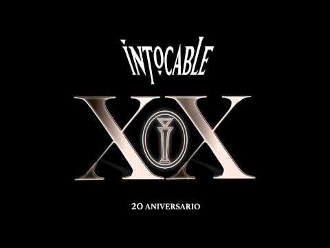 Intocable -  Alguien Te Va A Hacer Llorar- XX Aniversario