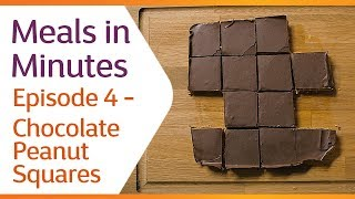 Meals in Minutes | Episode 4 | Chocolate Peanut Squares (with a twist)
