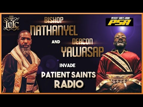 The Israelites: Bishop Nathanyel and Deacon Yawasap Invade Patient Saints Radio!!!!