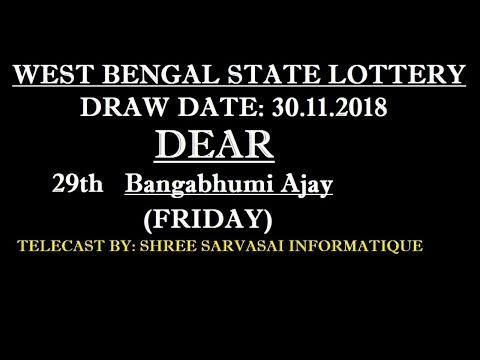 WEST BENGAL STATE LOTTERY 30.11.2018 29th Dear Bangabhumi Ajay (FRIDAY)