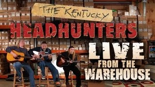 The Kentucky Headhunters - Live From The Warehouse