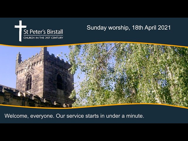 Sunday worship, 18th April 2021