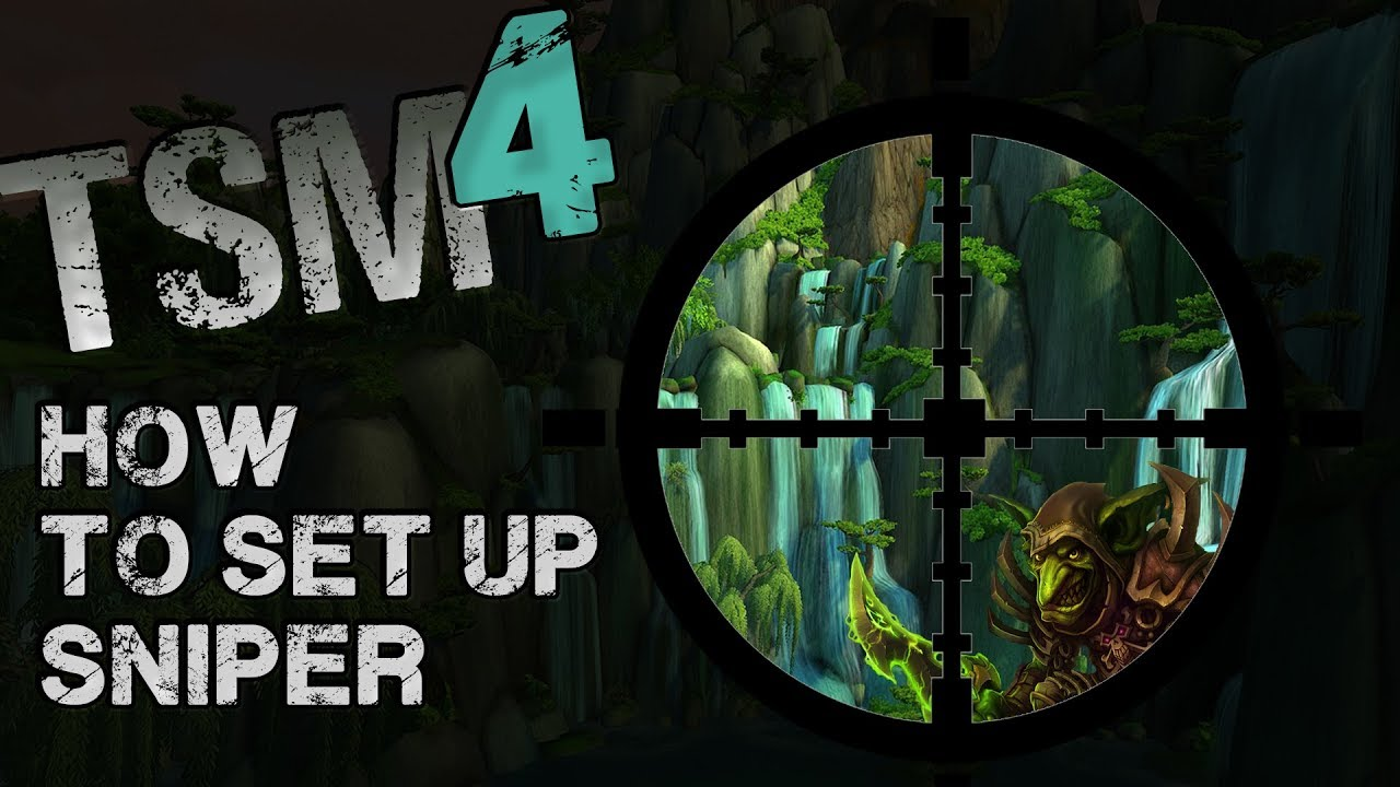 How to Set Up the TSM 4 Sniper (2019) - Unbanster