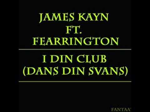 James Kayn feat. Fearrington - I Din Club (Dans Din Svans)