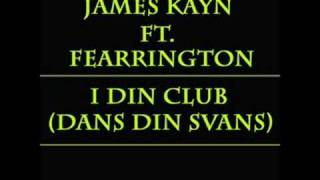 James Kayn feat. Fearrington - I Din Club (Dans Din Svans)