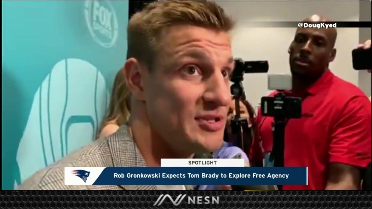 Rob Gronkowski Thinks Tom Brady Should Test NFL Free Agency