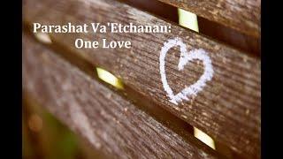 Jerusalem Lights Parashat Va'Etchanan 5781: One Love