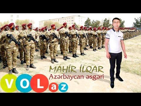 Mahir ilqar - Azerbaycan Esgeri