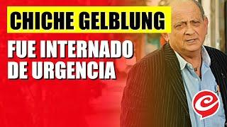 Chiche Gelblung fue internado de urgencia