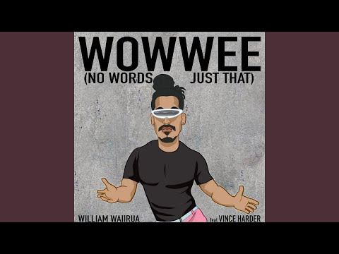 Wowwee (No Words, Just That) (feat. Vince Harder)