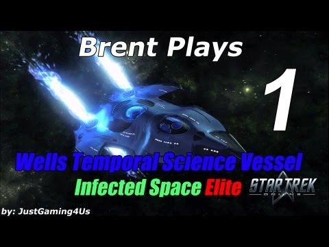 Let's Play Star Trek Online - [Wells Temporal Science Vessel] - [Infected Space Elite]
