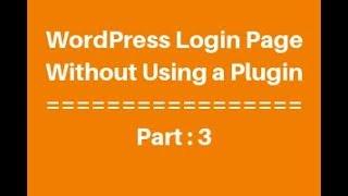 WordPress Login Page Without Using A Plugin part -3