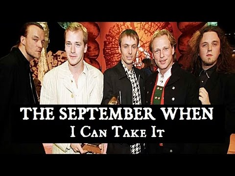 The September When  I Can Take It HQ Sound