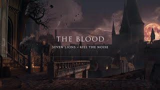 Seven Lions & Kill The Noise - The Blood [Ophelia Records]
