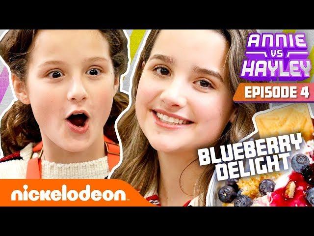 Annie & Hayley Make BLUEBERRY DELIGHT! | Annie vs. Hayley: Ep 4 | Nick