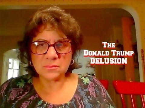 The Donald Trump Delusion