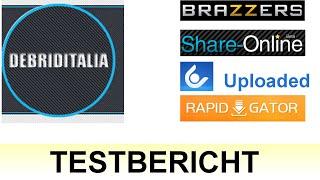 [Test] Multihoster Debriditalia (Brazzers / Uploaded / Rapidgator / Share-Online)
