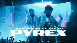 Ivan Greko, Fly Lo - Pyrex (Official Music Video)