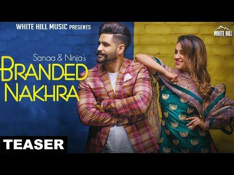 Branded Nakhra (Teaser) Sanaa & Ninja | Releasing on 18th Feb | White Hill Music