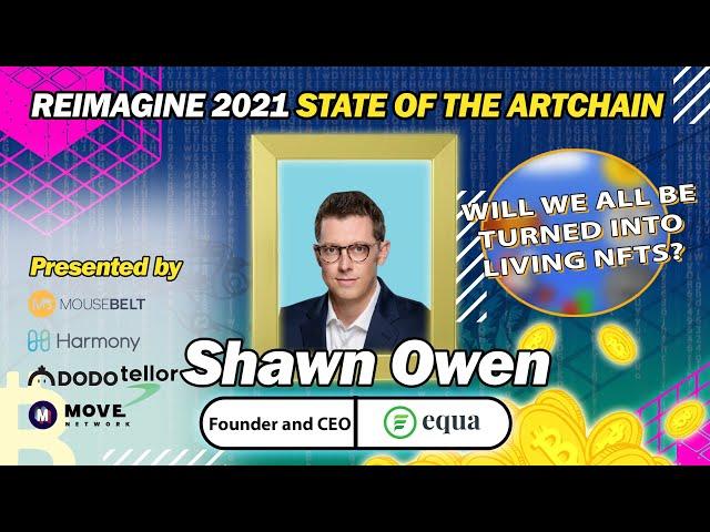 REIMAGINE 2021 - Shawn Owen - Equa - Founder & CEO